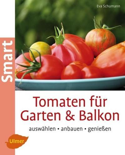 tomaten f r garten und balkon eva schumann 9783800182695. Black Bedroom Furniture Sets. Home Design Ideas