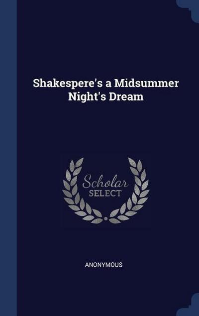 Shakespere's a Midsummer Night's Dream
