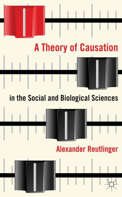 A Theory of Causation in the Social and Biological Sciences