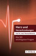 Herz und Herzerkrankungen - Die 101 wichtigsten Fragen und Antworten