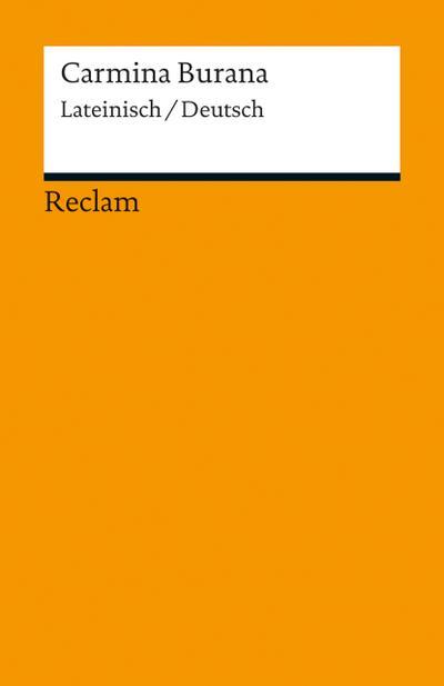 Carmina Burana: Lateinisch/Deutsch (Reclams Universal-Bibliothek)