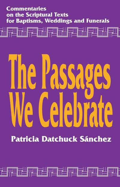 The Passages We Celebrate