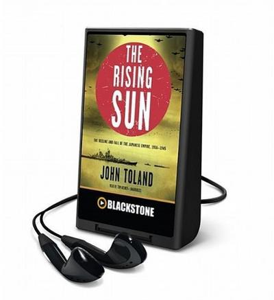 The Rising Sun: The Decline and Fall of the Japanese Empire, 19361945