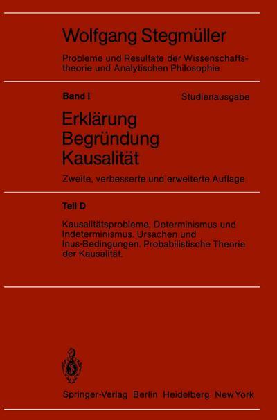 Kausalitätsprobleme, Determinismus und Indeterminismus Ursachen und Inus-Bedingungen Probabilistische Theorie und Kausalität
