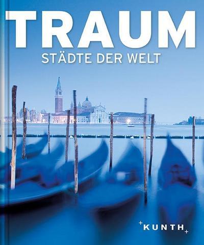 KUNTH Bildband TRAUMstädte der Welt (KUNTH TRAUM...)