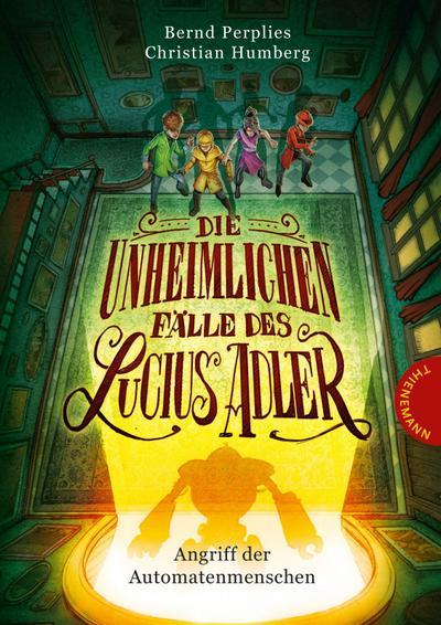 Die unheimlichen Fälle des Lucius Adler 03: Angriff der Automatenmenschen