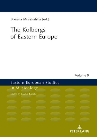The Kolbergs of Eastern Europe