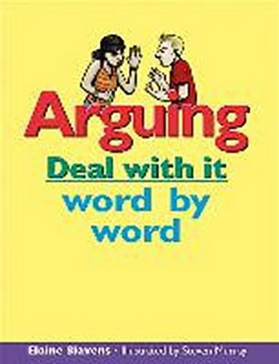 Arguing: Deal with It Word by Word