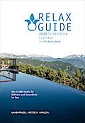 RELAX Guide 2020 Österreich & NEU: Südtirol, kritisch getestet: alle Wellness- und Gesundheitshotels.