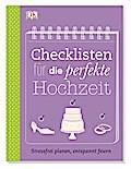 Checklisten für die perfekte Hochzeit; Stress ...