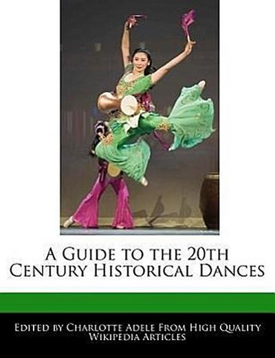 A Guide to the 20th Century Historical Dances