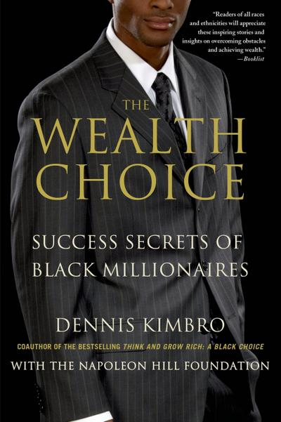The Wealth Choice: Success Secrets of Black Millionaires