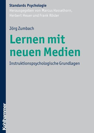 Lernen mit neuen Medien: Instruktionspsychologische Grundlagen (Kohlhammer Standards Psychologie)