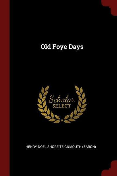 Old Foye Days
