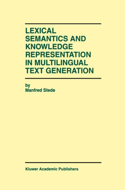 Lexical Semantics and Knowledge Representation in Multilingual Text Generation