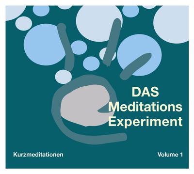 Das Meditations-Experiment Volume 1