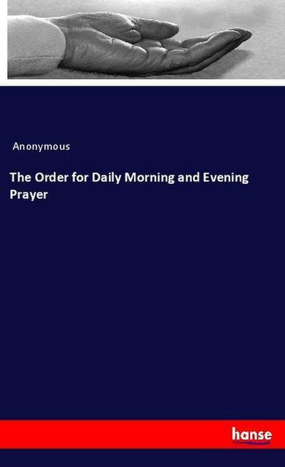 The Order for Daily Morning and Evening Prayer