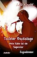 Tochter Backstage - Mein Vater ist ein Supers ...