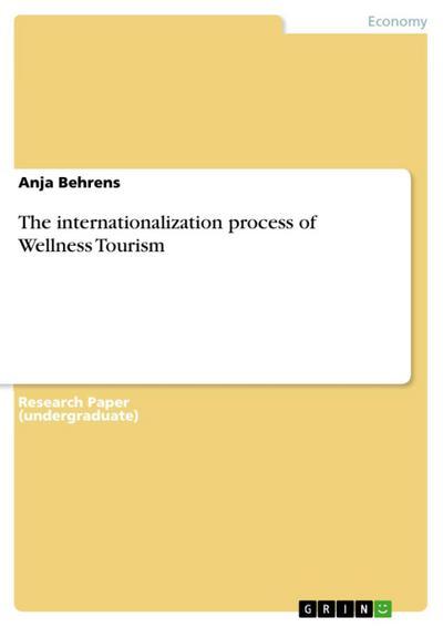 The internationalization process of Wellness Tourism