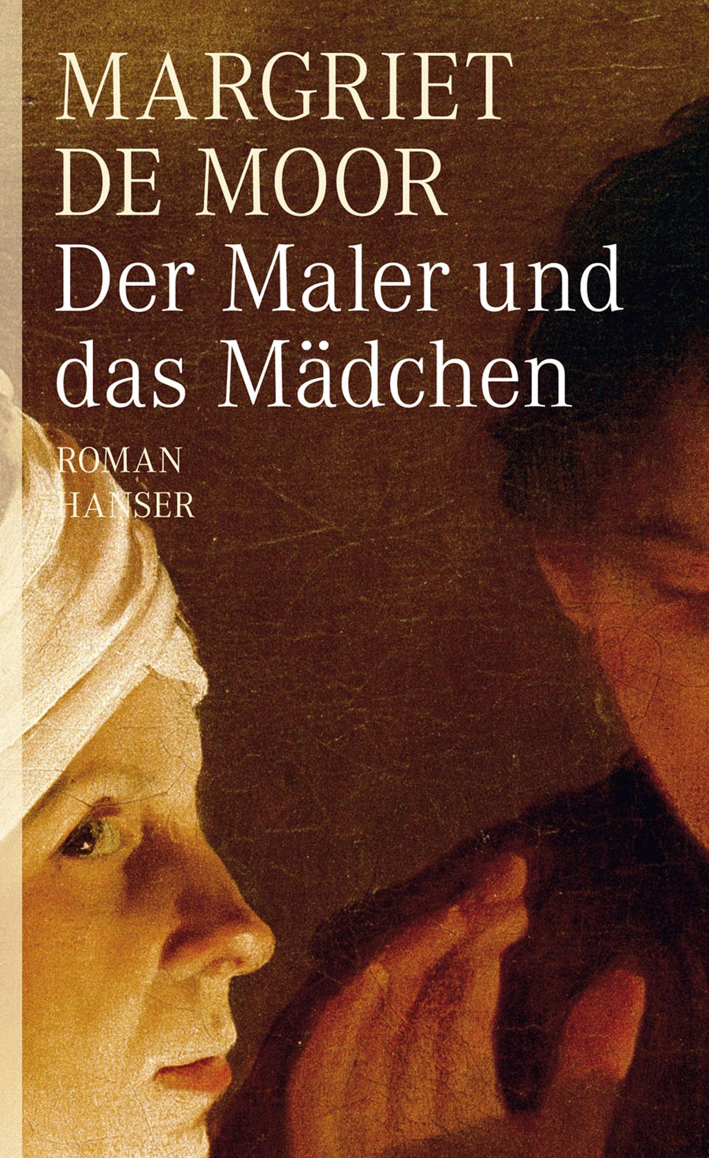 Der Maler und das Mädchen Margriet de Moor
