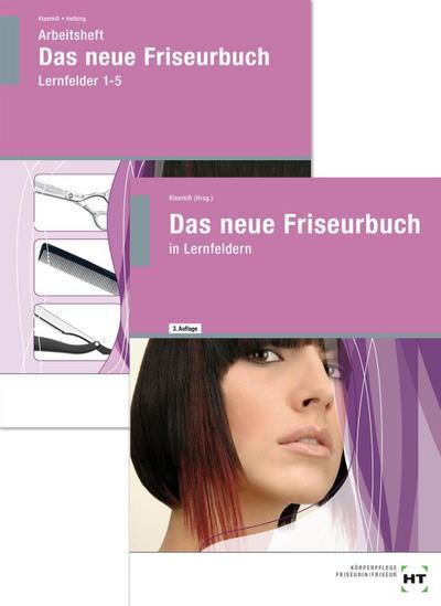 Das neue Friseurbuch + Arbeitsheft Das neue Friseurbuch - Lernfelder 1-5. Paketangebot