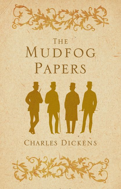 Charles Dickens / Mudfog Papers /  9781847493484