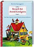 Besuch bei Astrid Lindgren. Auf den Spuren ei ...