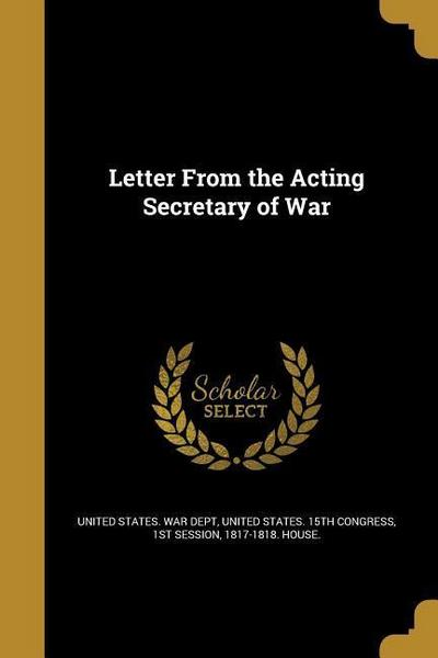LETTER FROM THE ACTING SECRETA