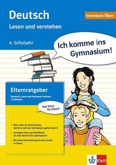 Ich komme ins Gymnasium! Deutsch intensiv. Lesen und verstehen. 4. Klasse: Intensiv-Übungsbuch und Lösungsheft mit integriertem Elternratgeber