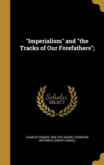 IMPERIALISM & THE TRACKS OF OU