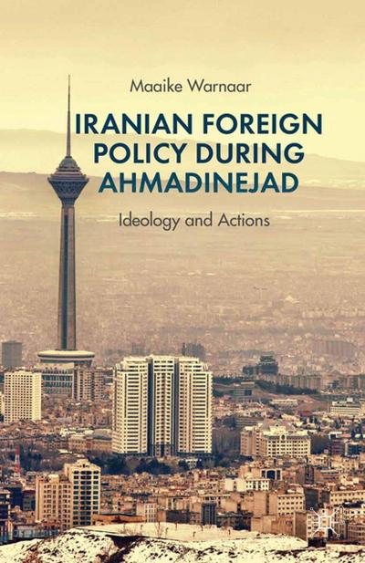 Iranian Foreign Policy during Ahmadinejad