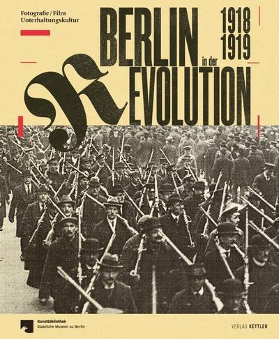 Berlin in der Revolution 1918 / 1919