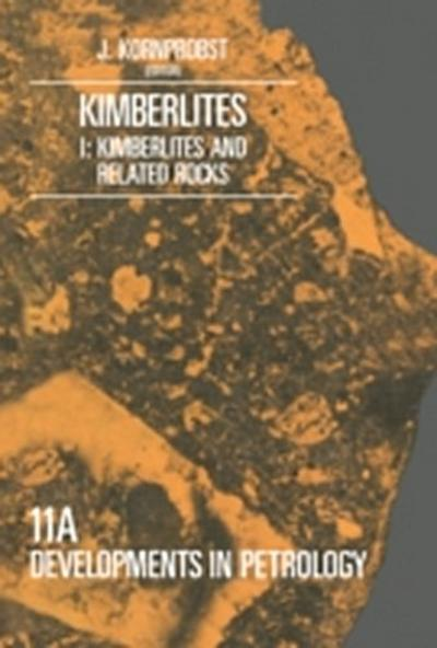 Kimberlites I : Kimberlites and Related Rocks