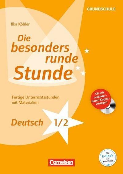 Die besonders runde Stunde: Grundschule Deutsch Klasse 1/2