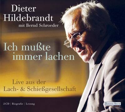 Ich mußte immer lachen; Dieter Hildebrandt erzählt sein Leben   ; 2 Bde/Tle; Sprecher: Hildebrandt, Dieter; Deutsch; Audio-CD