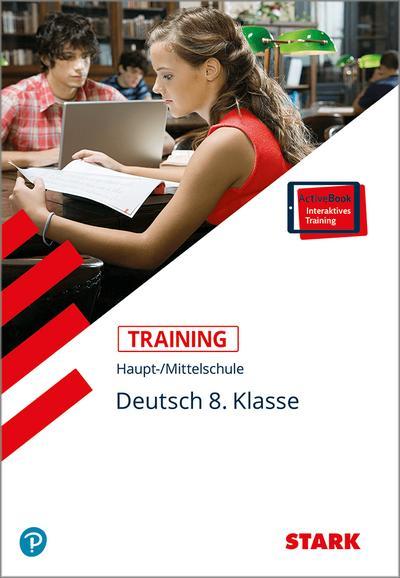 Training Haupt-/Mittelschule - Deutsch 8. Klasse + ActiveBook