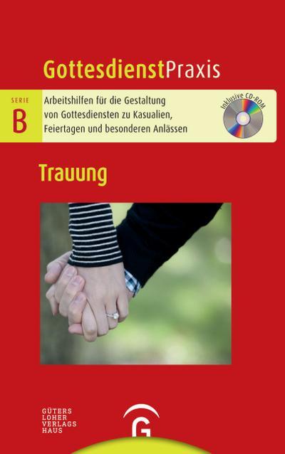 Gottesdienstpraxis Serie B. Trauung