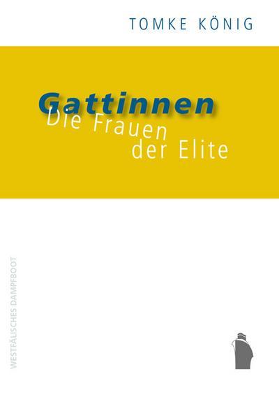 Gattinnen: Die Frauen der Elite
