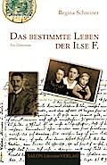 Das bestimmte Leben der Ilse F.