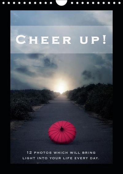 Cheer up (Wall Calendar 2019 DIN A4 Portrait)