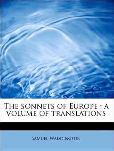 The sonnets of Europe : a volume of translations