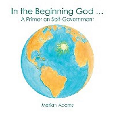 In the Beginning God …