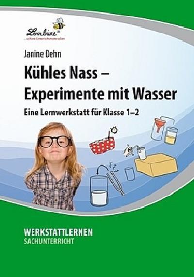 Kühles Nass - Experimente mit Wasser: Eine Lernwerkstatt für den Sachunterricht in Klasse 1 - 2, Werkstattmappe