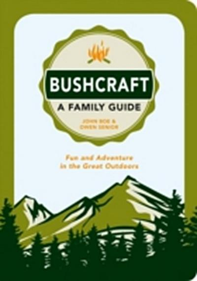 Bushcraft - A Family Guide