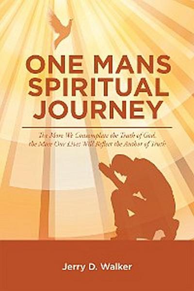 """One Mans Spiritual Journey"""