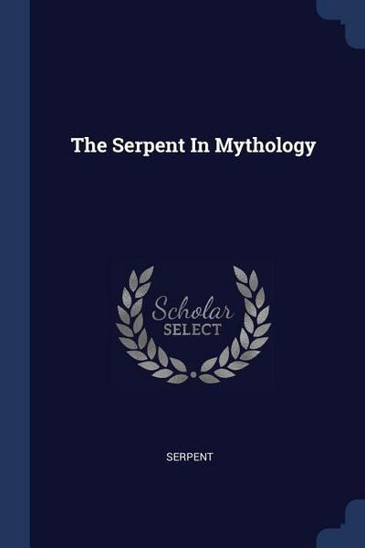 The Serpent in Mythology