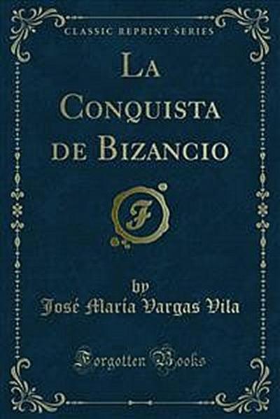 La Conquista de Bizancio
