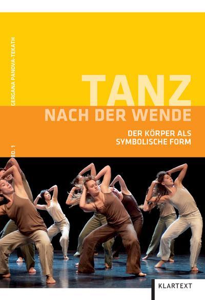 Tanz nach der Wende: Bd. 1: Der Körper als symbolische Form