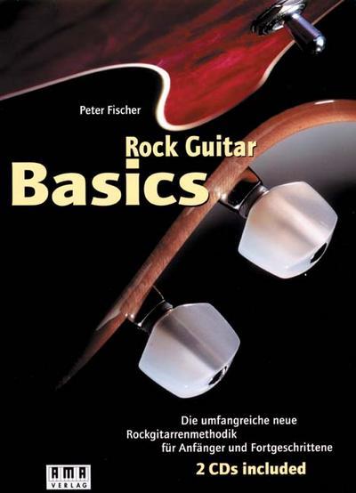 Rock Guitar Basics. Inkl. 2 CDs und 60-Wochen-Programm-Heft