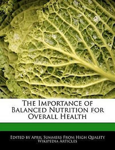 The Importance of Balanced Nutrition for Overall Health